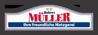 Robert Müller Ihre freundliche Metzgerei